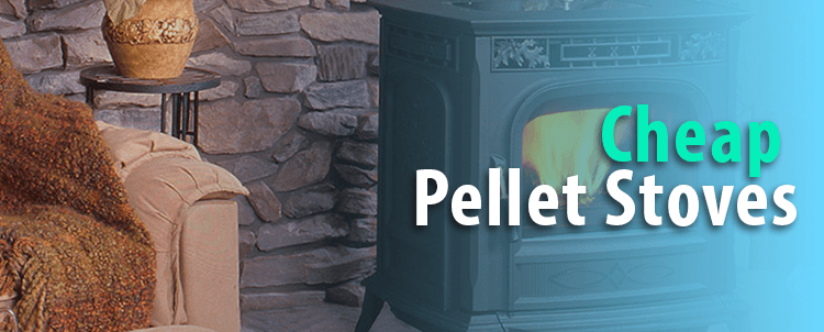 Cheap pellet stoves