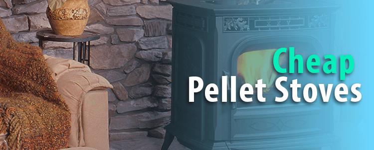 Cheap Pellet Stoves
