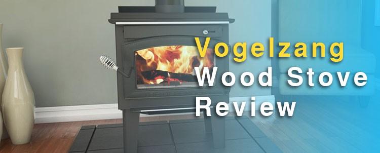 Vogelzang Wood Stove Reviews - Top 3 Models (August  2017)