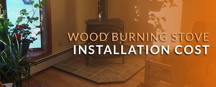 Wood burning stove installation cost
